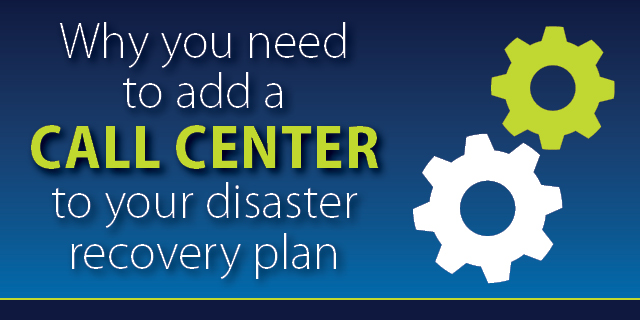 Why you need to add a call center to your disaster recovery plan Featured